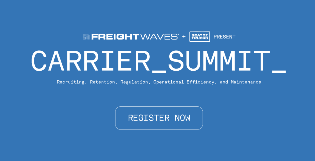 FreightWaves + SeatMyTrucks present Carrier Summit. Recruiting, retention, regulation, operational efficiency, and maintenance.