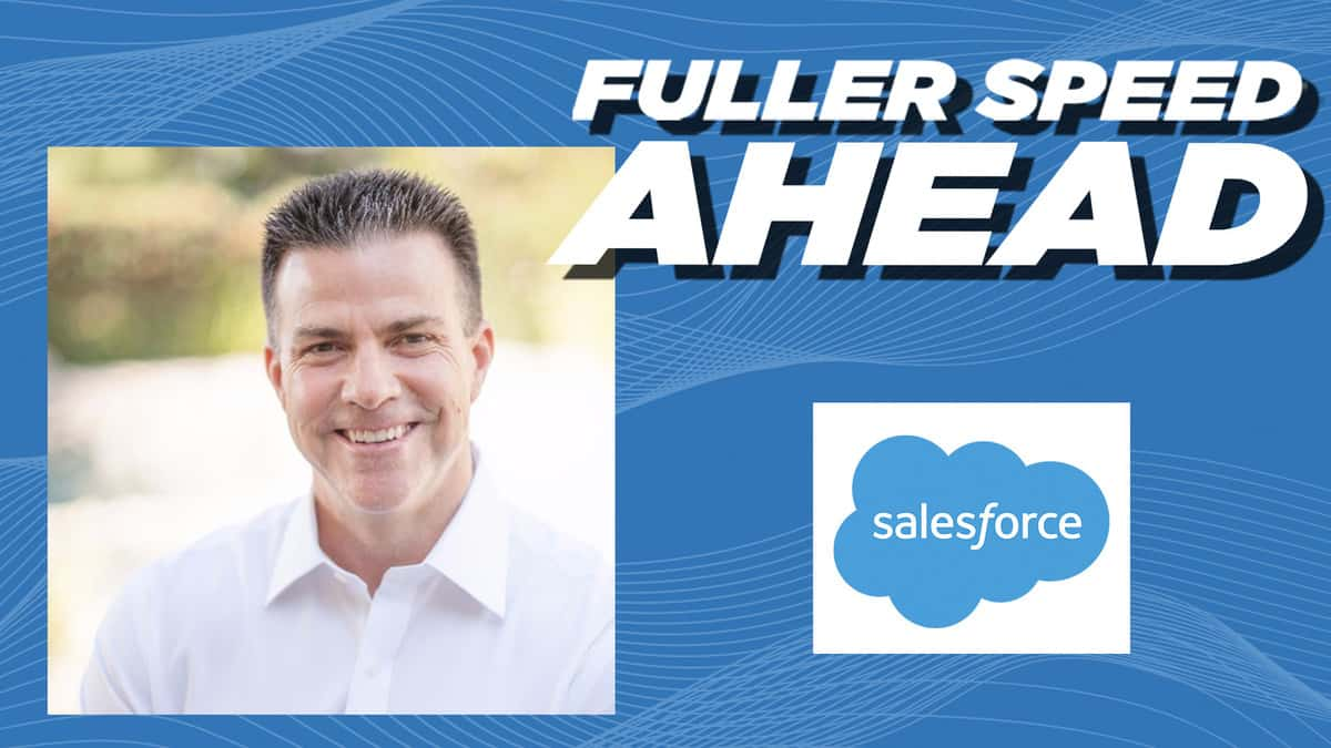 EVP of North America Enterprise at Salesforce Larry Shurtz - Fuller Speed Ahead (with video) - FreightWaves
