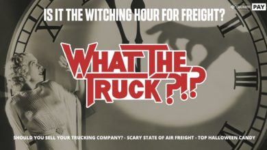 Photo of Is it freight's witching hour? – WHAT THE TRUCK?!? (with video)