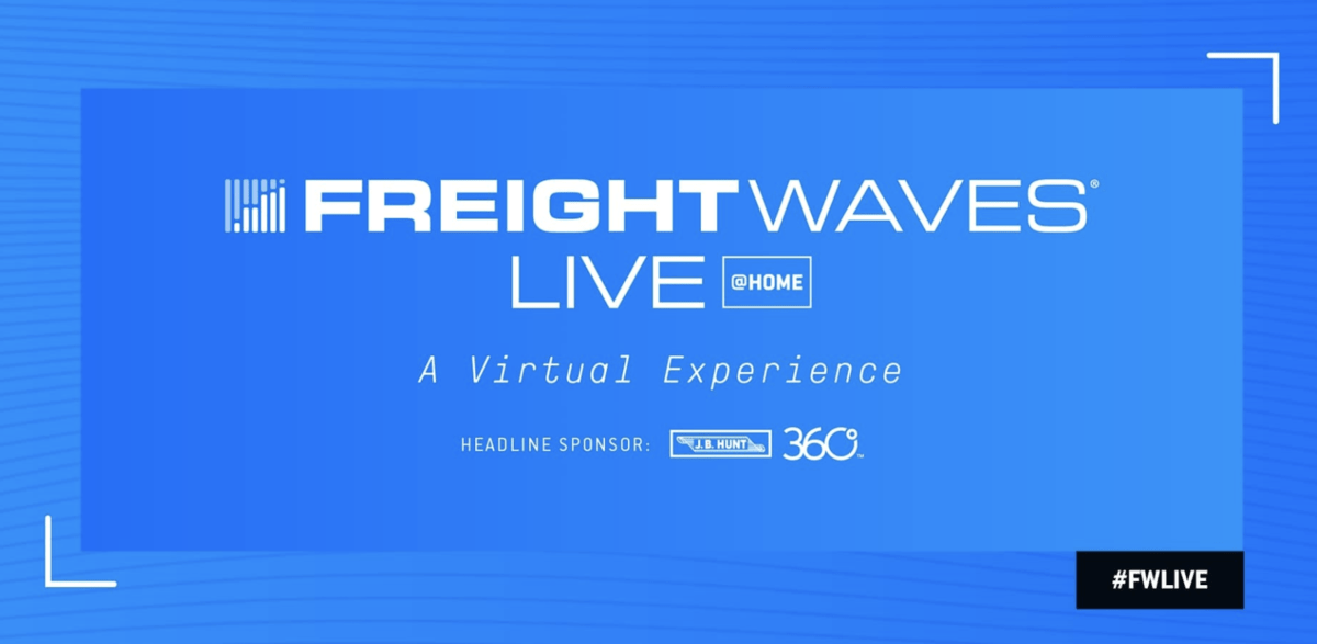 FreightWaves LIVE @HOME virtual event, May 19-20