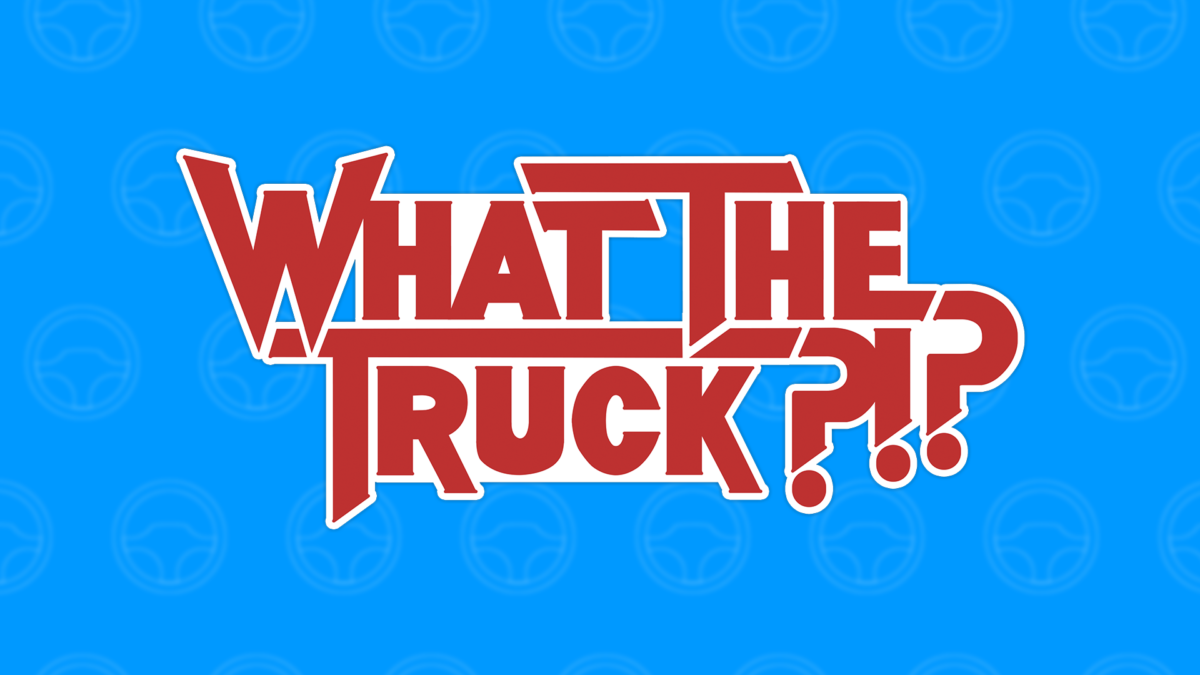 Looking forward for fleets of all sizes — WHAT THE TRUCK?!?