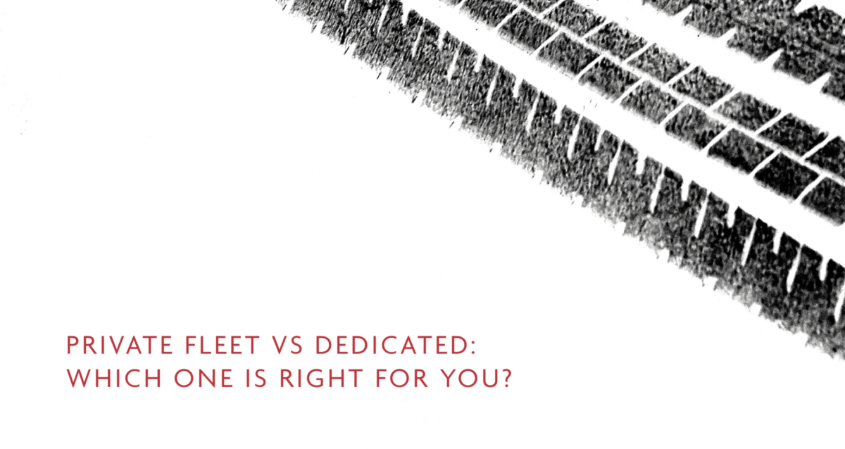 White Paper – Private Fleet vs. Dedicated: Which One Is Right for You?