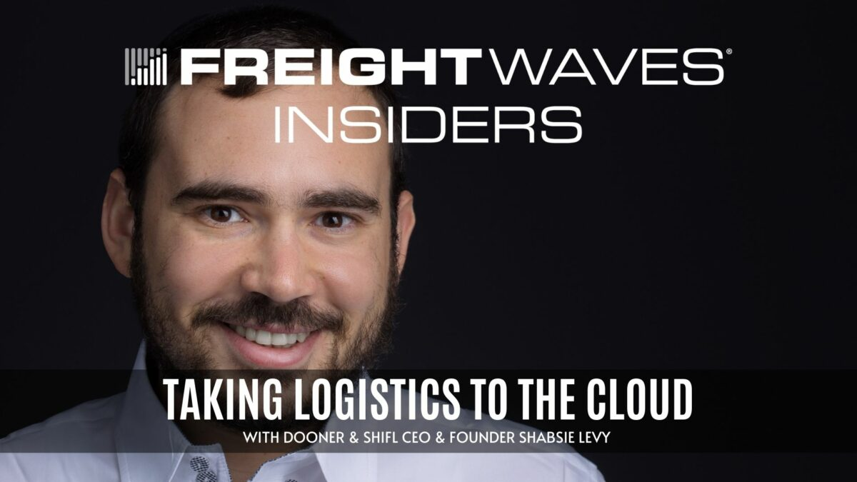 Taking logistics to the cloud with Shifl CEO and founder Shabsie Levy