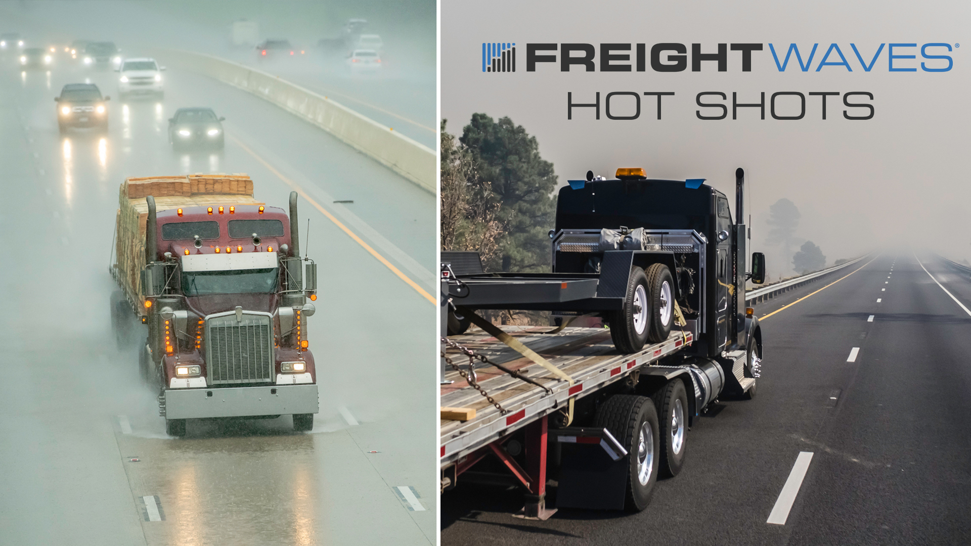Photo montage of a tractor-trailer in the rain and a flatbed surrounded by wildfire smoke.