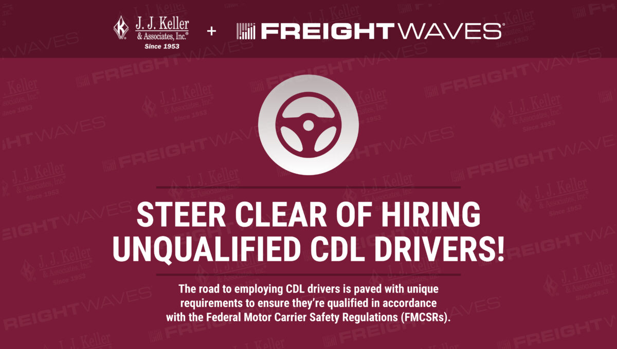 Daily Infographic: Steer Clear of Hiring Unqualified CDL Drivers!