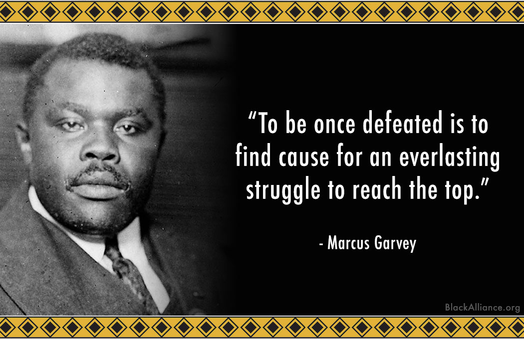 Another quote from Marcus Garvey that still resonates. (Image: BlackAlliance.org)